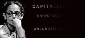 Capitalism-Arundhati-Roy